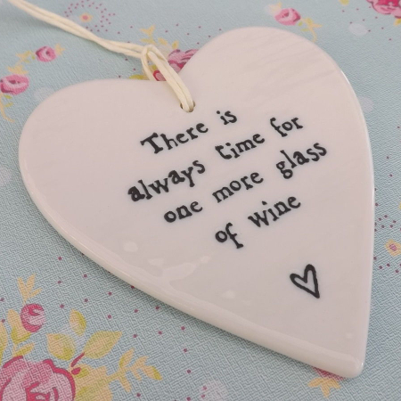 "East of India Porcelain Hanging Heart ""There is always time for one more glass of wine"""